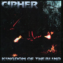 Cipher - Kingdom Of The Blind (CD)