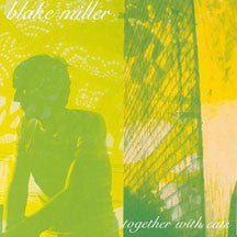 Blake Miller - Together With Cats (CD)