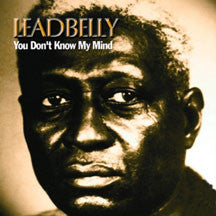 Leadbelly - You Don't Know My Mind (CD)