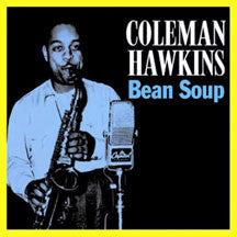 Coleman Hawkins - Bean Soup (CD)