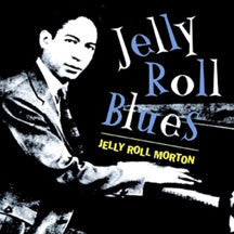 Jelly Roll Morton - Jelly Roll Blues (CD)