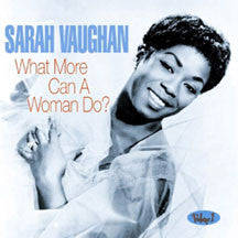 Sarah Vaughan - What More Can A Woman Do (CD)