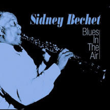 Sidney Bechet - Blues In The Air (CD)