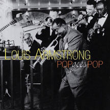 Louis Armstrong - Pop Goes Pop (CD)