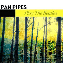 Pan Pipes - Play The Beatles (CD)