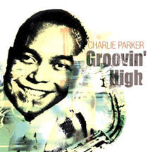 Charlie Parker - Groovin' High (CD)
