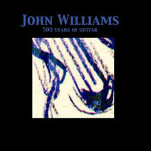 John Williams - 500 Years Of Guitar (CD)