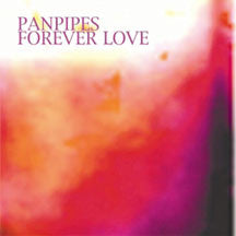 Pan Pipes - Forever Love (CD)