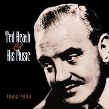 Ted Heath - And His Music: 1944-1954 (CD)