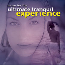Music For The Ultimate Tranquil Experience (CD)