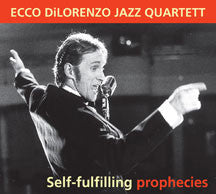 Ecco DiLorenzo Jazz Quartet - Self-Fulfilling Prophecies (CD)