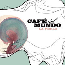 Cafe Del Mundo - La Perla (CD)