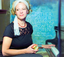 Esther Kaiser - Learning How To Listen - The Music Of Abbey Lincoln (CD)