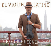 Gregor Huebner - El Violin Latino Vol. 2 For Octavio (CD)