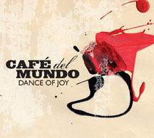 Cafe Del Mundo - Dance Of Joy (CD)