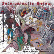Nicole Mitchell's Black Earth Ensemble - Intergalactic Beings (VINYL ALBUM)