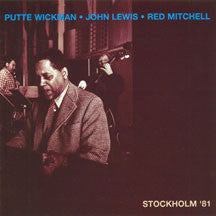 Putte Wickman/John Lewis/Red Mitchell - Stockholm 81 (CD)