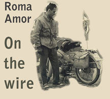 Roma Amor - On The Wire (CD)