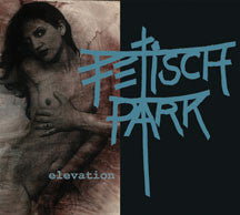 Fetisch Park - Elevation (CD)
