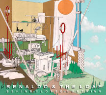 Renaldo & The Loaf - Behind Closed Curtains/Tap Dancing In Slush/Rotcodism (CD)