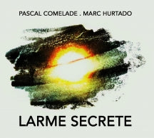Pascal Comelade & Marc Hurtado - Larme Secrete (CD)
