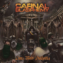 Carnal Blasphemy - Liars Made Authority (CD)