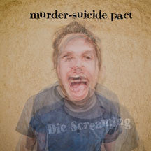 Murder-Suicide Pact - Die Screaming (VINYL ALBUM)