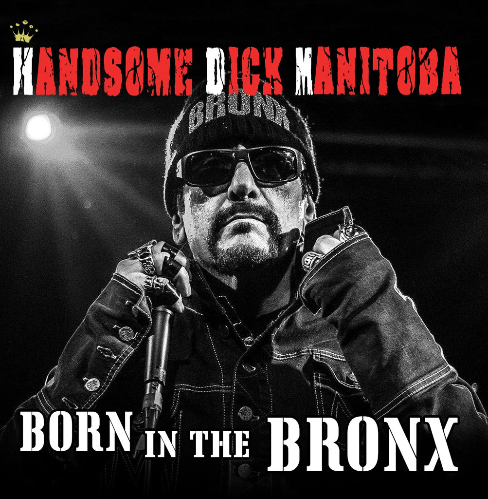 Handsome Dick Manitoba - Born In The Bronx (CD)