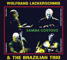 Wolfgang Lackerschmid & The Brazilian Trio - Samba Gostoso (CD)
