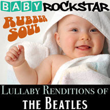 Baby Rockstar - Beatles Rubber Soul: Lullaby Renditions (CD)