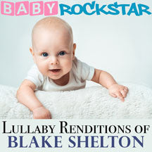 Baby Rockstar - Lullaby Renditions Of Blake Shelton (CD)
