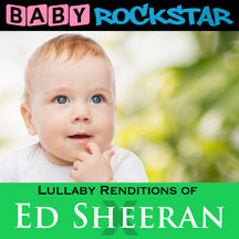 Baby Rockstar - Lullaby Renditions Of Ed Sheeran: X (CD)
