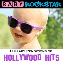 Baby Rockstar - Lullaby Renditions Of Hollywood Hits (CD)