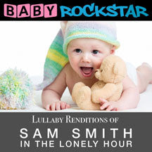 Baby Rockstar - Lullaby Renditions Of Sam Smith - In The Lonely Hour (CD)
