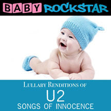 Baby Rockstar - U2 Songs Of Innocence: Lullaby Renditions (CD)