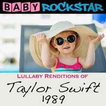 Baby Rockstar - Lullaby Renditions Of Taylor Swift: 1989 (CD)