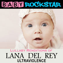 Baby Rockstar - Lullaby Renditions Of Lana Del Rey: Ultraviolence (CD)