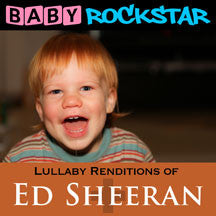 Baby Rockstar - Ed Sheeran + / Plus: Lullaby Renditions (CD)