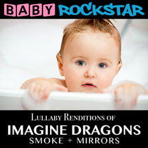 Baby Rockstar - Imagine Dragons Smoke + Mirrors: Lullaby Renditions (CD)
