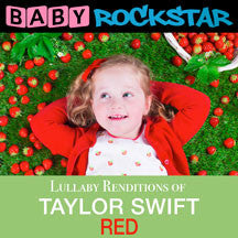 Baby Rockstar - Taylor Swift Red: Lullaby Renditions (CD)