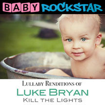 Baby Rockstar - Luke Bryan Kill The Lights: Lullaby Renditions (CD)