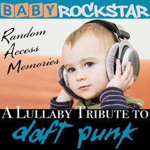 Baby Rockstar - Daft Punk Random Access Memories: Lullaby Renditions Of (CD)