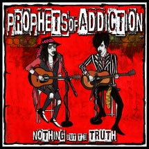 Prophets Of Addiction - Nothin' But The Truth (CD)