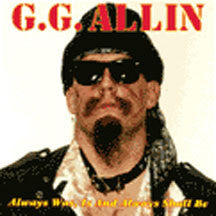 GG Allin - Always Was,  Is and Always Shall Be (CD)