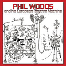 Phil Woods - And His European Rhythm Machine (CD)