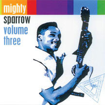Mighty Sparrow - Volume Three (CD)