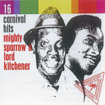 Mighty Sparrow Lord Kitchener & Lord Kitchener - 16 Carnival Hits (CD)