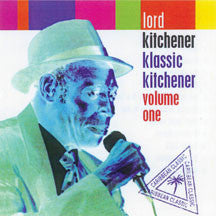 Lord Kitchener - Klassic Kitchener Volume One (CD)