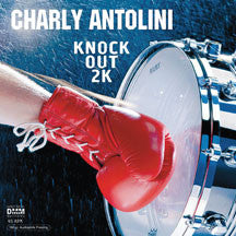 Charly Antolini - Knock Out 2K (45 RPM) (VINYL ALBUM)