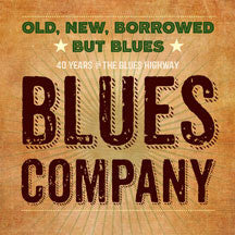 Blues Company - Old, New, Borrowed But Blues (CD)